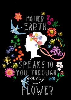 """Mother Earth speaks to you through every #flower."" Happy Earth Day!"