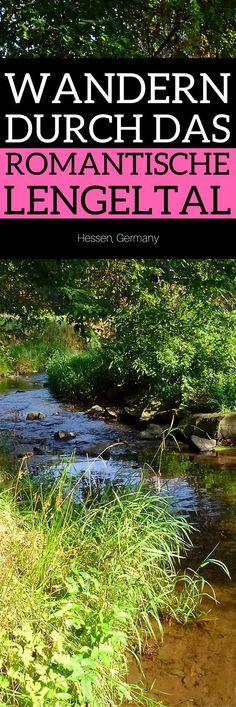 Eine Wanderung durch das romatische Lengeltal in Hessen