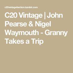 C20 Vintage | John Pearse & Nigel Waymouth - Granny Takes a Trip