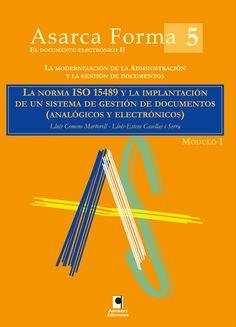 La Norma ISO 15489 y la implantación de un sistema de gestión de documentos (analógicos y electrónicos) / Lluís Cermero Martorell, Lluís-Esteve Casellas i Serra