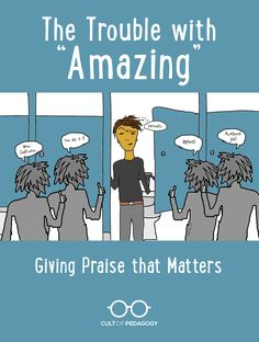If you're trying to motivate someone—a student, an employee, your child—calling them amazing won't pump them up the way you hope it will. Not in any lasting way. What's worse, it could have the opposite effect. // Article by Cult of Pedagogy Instructional Coaching, Instructional Strategies, Teaching Strategies, Teaching Resources, Teaching Ideas, Psychology Resources, Educational Psychology, Instructional Technology, School Psychology