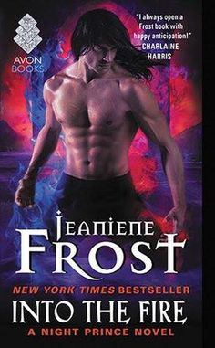 """Read """"Into the Fire A Night Prince Novel"""" by Jeaniene Frost available from Rakuten Kobo. In the explosive finale to New York Times bestselling author Jeaniene Frost's Night Prince series, Vlad is in danger of . Charlaine Harris Books, Saga, Jeaniene Frost, Prince, Fire Book, Into The Fire, Paranormal Romance, Romance Books, Book Covers"""