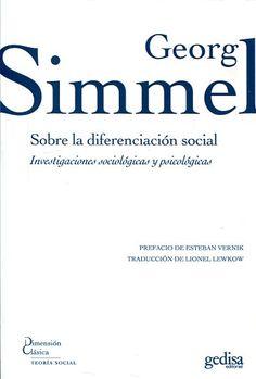 Sobre la diferenciación social : investigaciones sociológicas y psicológicas / Georg Simmel ; traduccion de Lionel Lewkow ; prefacio de Esteban Vernik