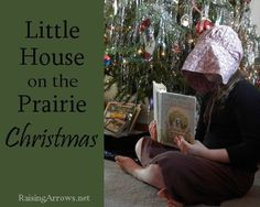 A Little House on the Prairie Christmas....some great ideas to create Christmas memories and school at the same time!