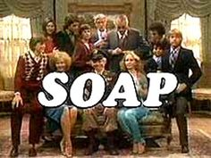 Soap.... This was a freak show. As a teen it seemed very edgy. I'm sure if you were to watch it now, it would be crap. Ed Vedder, Nostalgia, Cinema, Tribute, Old Shows, Comedy Show, Comedy Movies, Vintage Tv, Vintage Horror