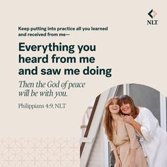 """""""Keep putting into practice all you learned and received from me—everything you heard from me and saw me doing. Then the God of peace will be with you."""" Philippians 4:9, NLT #NewLivingTranslation #NLTBible #ReadTheNLT #Bibleverse #Bibleverses #Biblestory #Biblestories #Bibleversesdaily #Bibleversedaily #Biblequote365 #Biblewords #Bibledaily #Bibleverseoftheday #BibleScriptures #Bibleinspiration #Christianinspiration #Biblesays #dailyBible  Bible Words, Bible Scriptures, New Living Translation, Daily Bible, Philippians 4, Verse Of The Day, Bible Stories, Christian Inspiration, Peace"""