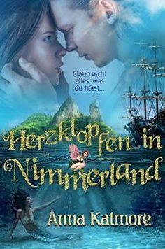 Herzklopfen in Nimmerland von Anna Katmore