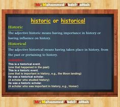 Historic vs. historical -        Repinned by Chesapeake College Adult Ed. Free classes on the Eastern Shore of MD to help you earn your GED - H.S. Diploma or Learn English (ESL).  www.Chesapeake.edu