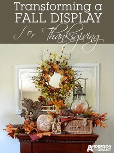 Transforming a Fall Display for Thanksgiving | anderson and grant