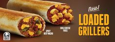 Taco Bell Canada's New Chili Cheese Fries Loaded Grillers   Chilli Cheese Fries contains actual French fries, Spicy Beef Nacho Loaded Griller is filled with seasoned ground beef, nacho cheese & jalapeño peppers.