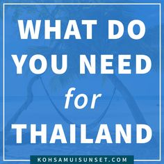 What Do You Need for Thailand? 15 things you need for Thailand – including everything you definitely need, and things that you might. From staying safe in Thailand, to enjoying the beach – here's your total list. Click through to read more: http://www.kohsamuisunset.com/what-do-i-need-for-thailand/