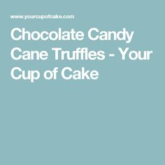 Chocolate Candy Cane Truffles - Your Cup of Cake Food Processor Uses, Food Processor Recipes, Puppy Chow, Chow Chow, Chocolate Zucchini Cupcakes, Melting Chocolate Chips, Chocolate Hazelnut, Unsweetened Cocoa