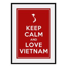 Keep Calm and LOVE VIETNAM - Large 13x19 Vietnamese Country Poster Art Print (any color) - Buy 3 and get 1 FREE. $19.00, via Etsy.