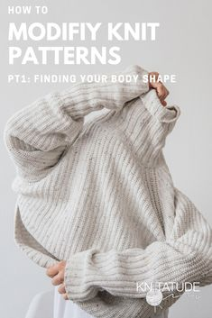 knitting pattern help how to knit how to crochet knitting garments knitting tips knitting sweaters knit sweater knit style size inclusivity body shape knitatude Source by Sweater Knitting Patterns, Knitting Designs, Knit Patterns, Free Knitting, Knitting Sweaters, Summer Knitting, Knitting Needles, Diy Knitting Projects, Knitting Ideas