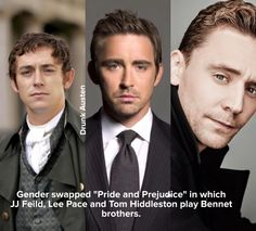 """Gender swapped """"Pride and Prejudice"""" in which JJ Feild, Lee Pace and Tom Hiddleston play Bennet brothers."""