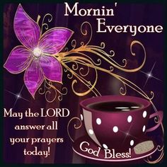 Morning Everyone May The Lord Answer All Your Prayers morning good morning morning quotes good morning quotes morning quote good morning quote inspirational good morning quotes religious good morning quotes good morning blessings quotes Blessed Morning Quotes, Good Morning Quotes For Him, Good Morning Inspiration, Good Morning Prayer, Good Day Quotes, Morning Morning, Morning Greetings Quotes, Good Morning Good Night, Good Morning Wishes