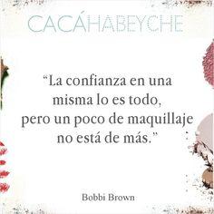 """""""A auto-confiança é tudo, mas um pouco de maquiagem nunca é demais"""" Bobbi Brown   Mais em: http://instagram.com/p/vOTKtcCMHg/"""