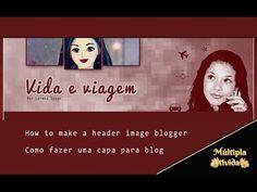 Múltipla atividade: Tutorial Header image Blogger - capa para blog