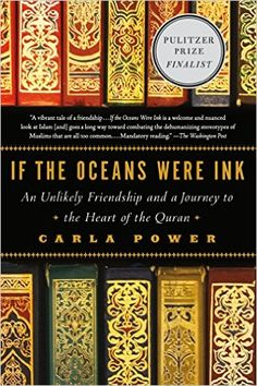If the Oceans Were Ink: An Unlikely Friendship and a Journey to the Heart of the Quran: Carla Power: 9780805098198: AmazonSmile: Books