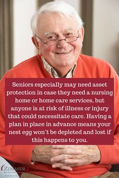 Seniors especially may need asset protection in case they need a nursing home or home care services, but anyone is at risk of illness or injury that could necessitate care. Having a plan in place in advance means your nest egg won't be depleted and lost if this happens to you. #HomeCareCosts #Seniors #SeniorCare #MediCare #ElderLaw #NursingHomeCare #CincinnatiEstatePlanningLawyer