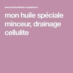 mon huile spéciale minceur, drainage cellulite