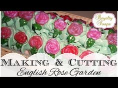 ♕ Making & Cutting English Rose Garden ♕ - YouTube