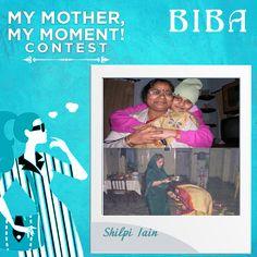 Shilpi Jain #MyMotherMyMoment #Contest