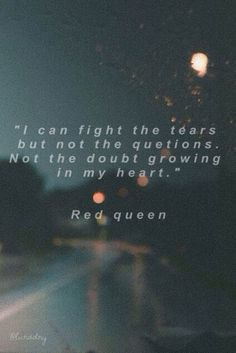 Red queen quote by Victoria Aveyard. Edit by @luciamena18 || @ lurodry