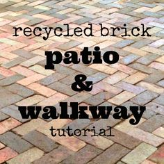 DIY Recycled Brick Patio & Walkway Tutorial