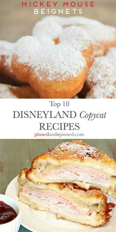 Disneyland Copycat Recipes including beignets, Monte Cristo sandwich, Dole Whip…