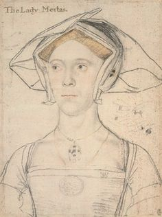 """Portrait: drawing by Hans Holbein the Younger (c.1536) labeled """"Lady Meutas."""""""