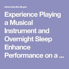 Experience Playing a Musical Instrument and Overnight Sleep Enhance Performance on a Sequential Typing Task