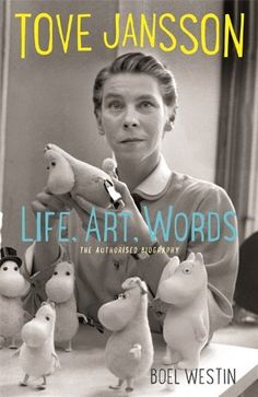 Tove Jansson Life, Art, Words: The Authorised Biography by Boel Westin,  it is just lovely!