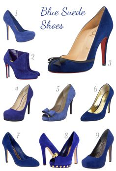 Blue suede shoes!....I am determined to one day own a pair of these!!!