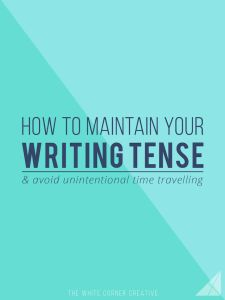 Maintain Your Writing Tense
