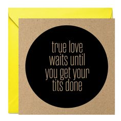 True Love Waits  Funny Rude Extreme Card  Mehmories by Mehmories