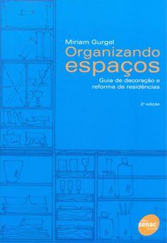 Organizando Espaços - Guia de Decoraçao e Reforma de Residências - 2ª Ed. 2012