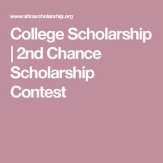 College Scholarship | 2nd Chance Scholarship Contest
