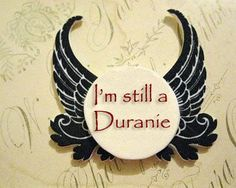 Being a Duranie is being one for Life x
