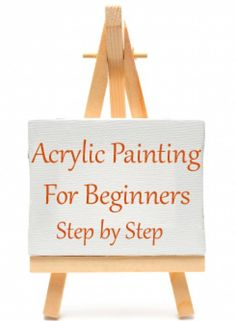 Acrylic Painting for Beginners Step by Step How to Paint With Acrylics. To start an acrylic painting you need basically two things: - Painting supplies - Ideas for what to paint