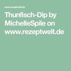 Thunfisch-Dip by MichelleSpile on www.rezeptwelt.de