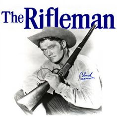 "The Rifleman--we watched this show every week while growing up! ~I had a crush on Lucas McCain...The Rifleman""!"