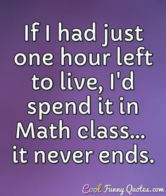 Funny school quotes humor math New Ideas Funny Math Quotes, Funny Quotes Tumblr, Math Jokes, Math Humor, Super Funny Quotes, Funny Quotes For Teens, Sarcastic Quotes, Stupid Quotes, Funny School Stories