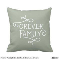 Forever Family Polka Dot Pillow - Custom Color