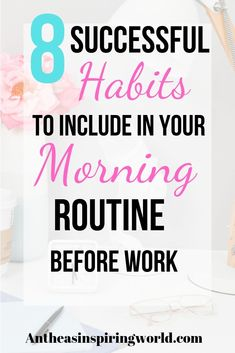 The key to a successful day is to start your day right. This article shares 8 successful habits that you can use in creating your morning routine. Click now to find out what these strategies are and start using them. Plus get a free printable of a morning Beauty Routine Schedule, Morning Routine Checklist, Healthy Morning Routine, Morning Habits, Self Care Routine, Morning Routines, Routine Work, Evening Routine, Morning Ritual