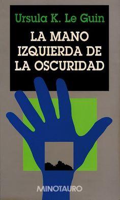Ursula K. Le Guin - La mano izquierda de la oscuridad (The Left Hand of Darkness, 1969).
