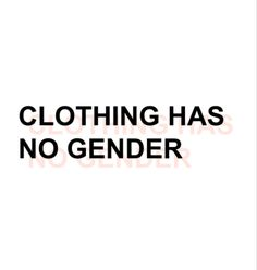 clothes are clothes,made for wearing by whoever wants to wear them!