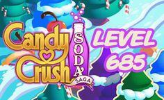 Candy Crush Soda Saga Level 685