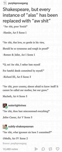 When you replace every 'alas' with 'aw shit' in #shakespeare #literature #books #reading