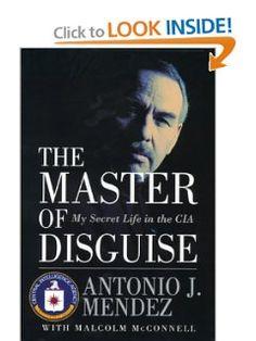 Amazon.com: The Master of Disguise: My Secret Life in the CIA (9780688163020): Antonio J. Mendez, Malcolm McConnell: Books